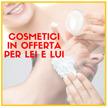 Cosmetici in Offerta per LEI e per LUI