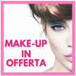 MAKE-UP IN OFFERTA